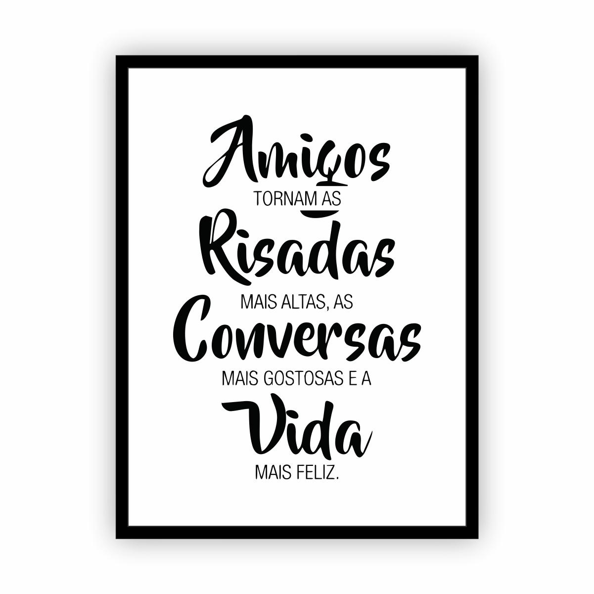 Quadro com Moldura Frase Amigos Risadas Conversas 30x40cm